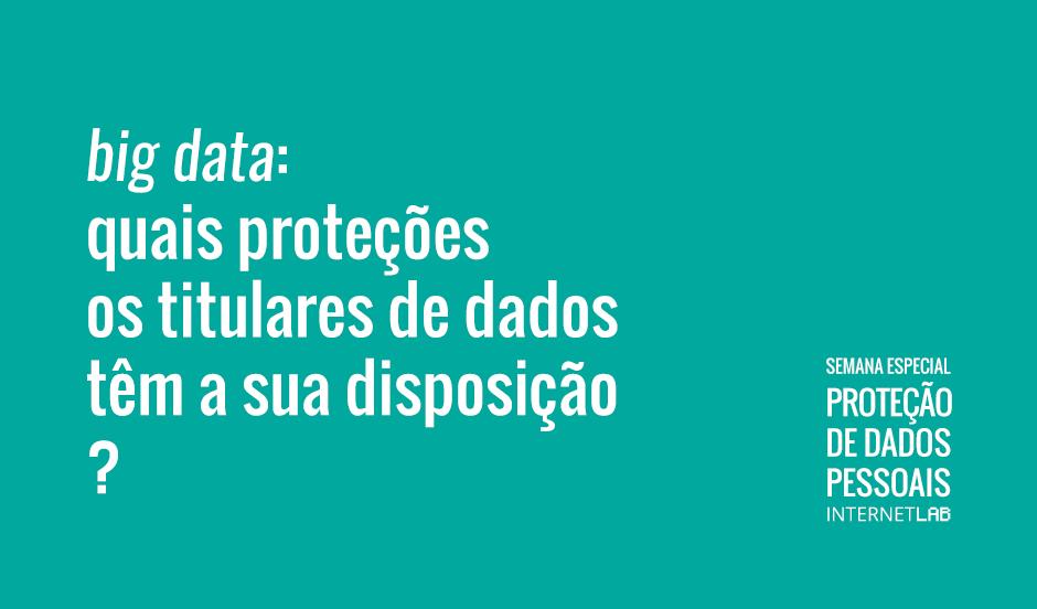 Quarto texto da Semana Especial de Proteção de Dados Pessoais.