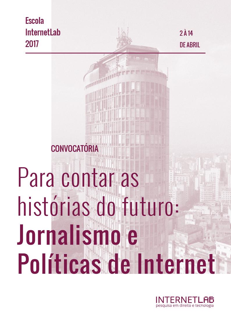 A primeira edição da Escola InternetLab terá como foco o jornalismo para contar histórias de políticas de Internet